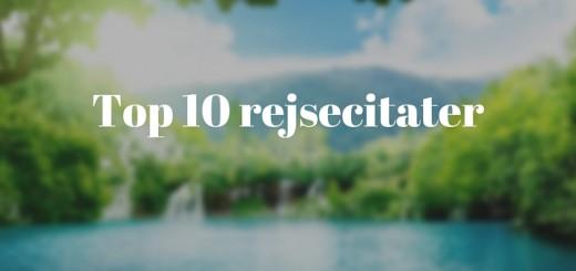 Top 10 rejsecitater (2)